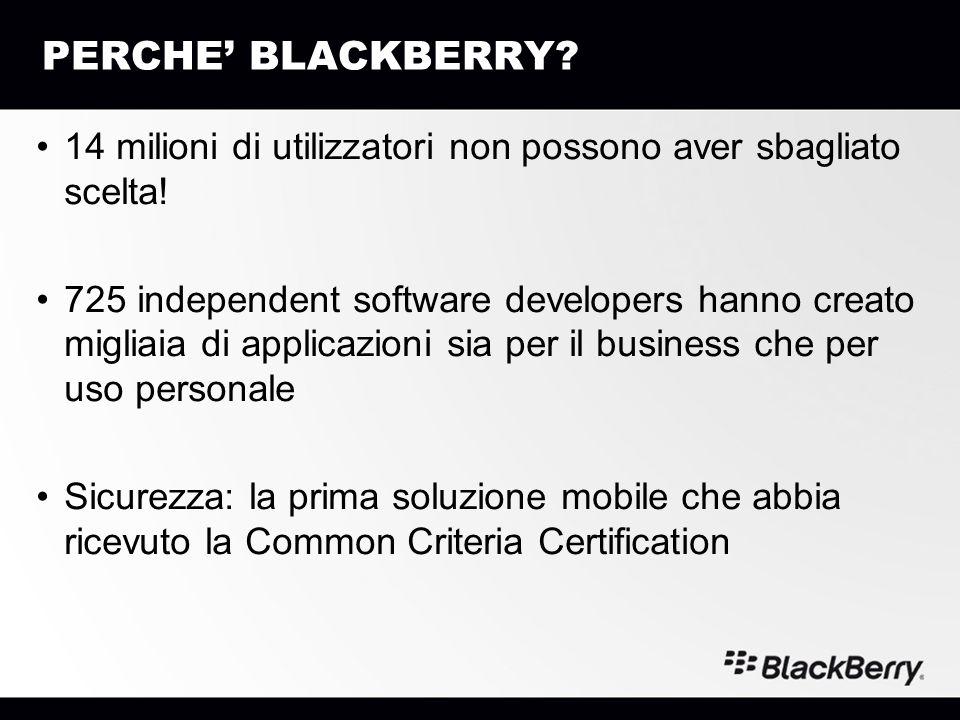 PERCHE' BLACKBERRY 14 milioni di utilizzatori non possono aver sbagliato scelta!