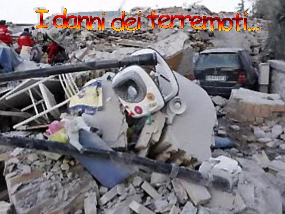 I danni dei terremoti...