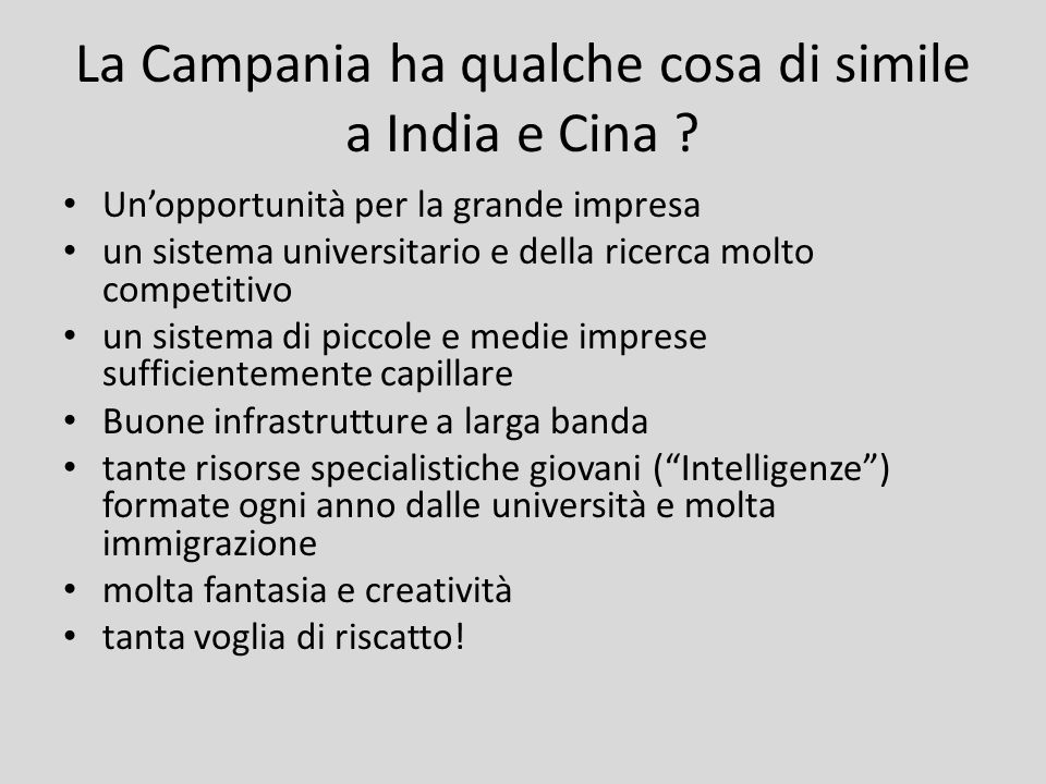 La Campania ha qualche cosa di simile a India e Cina