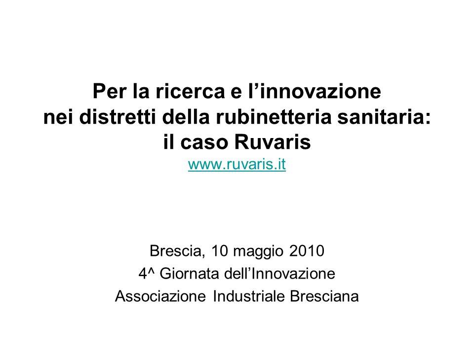Per la ricerca e l'innovazione nei distretti della rubinetteria sanitaria: il caso Ruvaris www.ruvaris.it