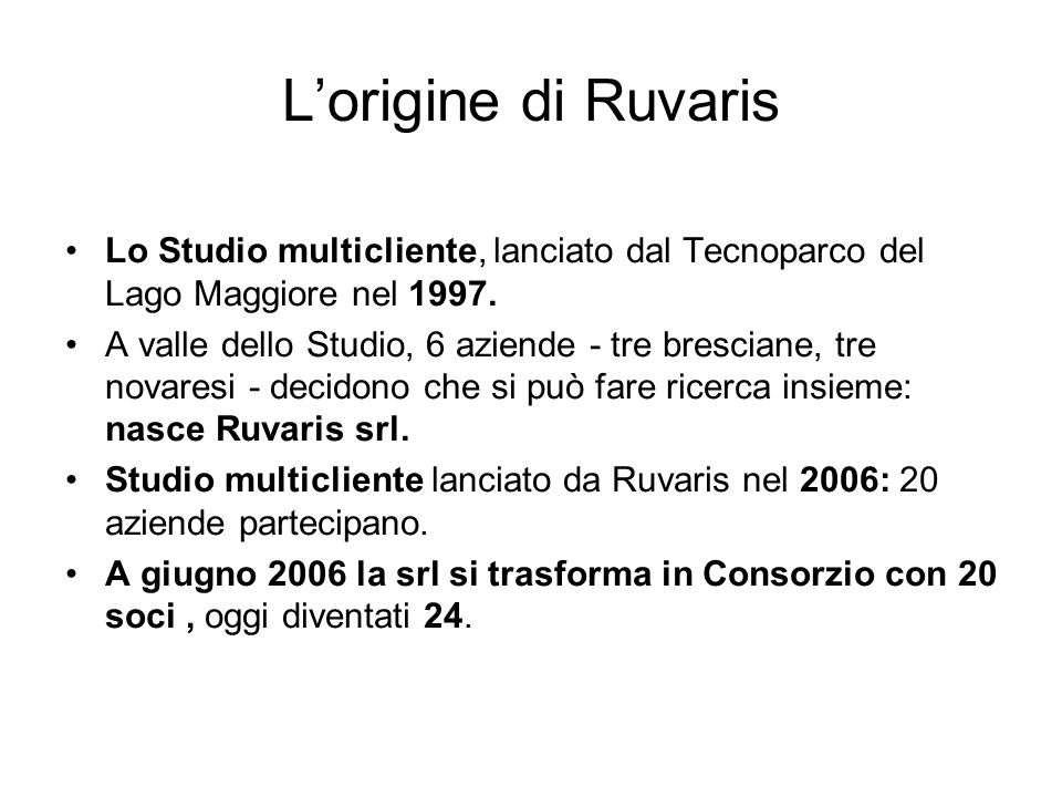 L'origine di Ruvaris Lo Studio multicliente, lanciato dal Tecnoparco del Lago Maggiore nel 1997.