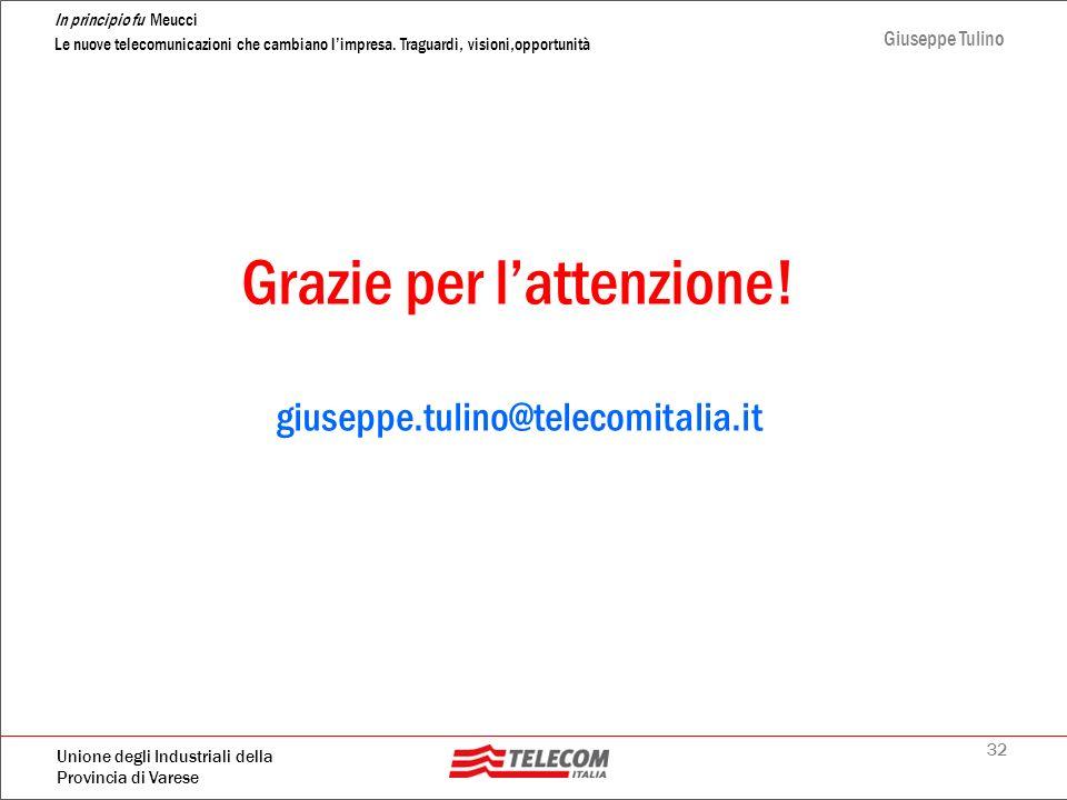 Grazie per l'attenzione! giuseppe.tulino@telecomitalia.it