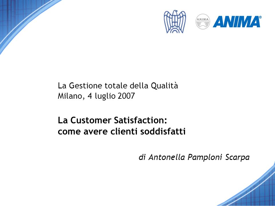 La Gestione totale della Qualità Milano, 4 luglio 2007