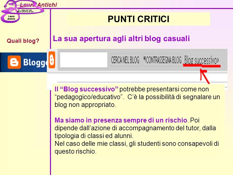 PUNTI CRITICI La sua apertura agli altri blog casuali