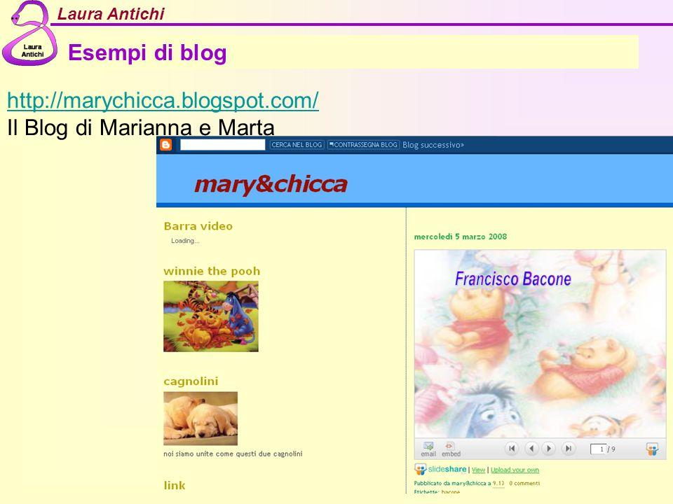 Esempi di blog http://marychicca.blogspot.com/ Il Blog di Marianna e Marta