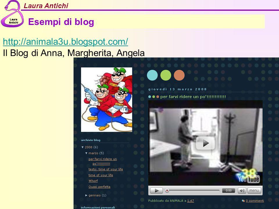Esempi di blog http://animala3u.blogspot.com/ Il Blog di Anna, Margherita, Angela