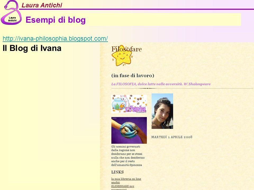 Esempi di blog http://ivana-philosophia.blogspot.com/ Il Blog di Ivana