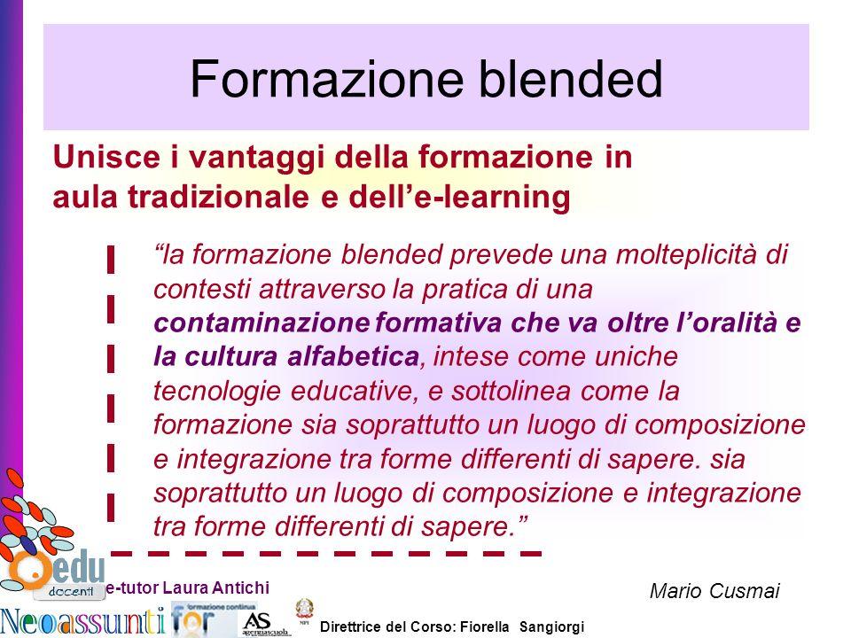 Formazione blended Unisce i vantaggi della formazione in aula tradizionale e dell'e-learning.