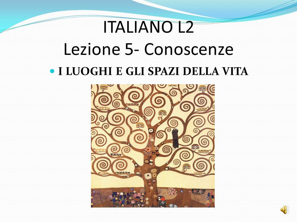 ITALIANO L2 Lezione 5- Conoscenze