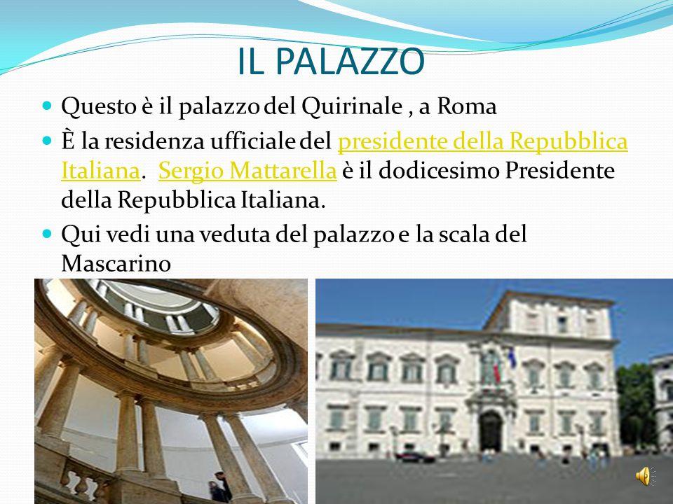 IL PALAZZO Questo è il palazzo del Quirinale , a Roma