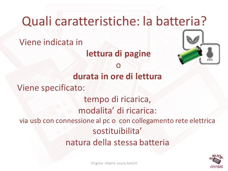 Quali caratteristiche: la batteria