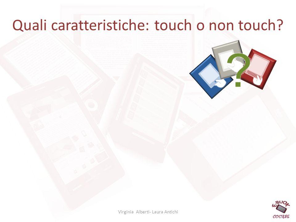 Quali caratteristiche: touch o non touch