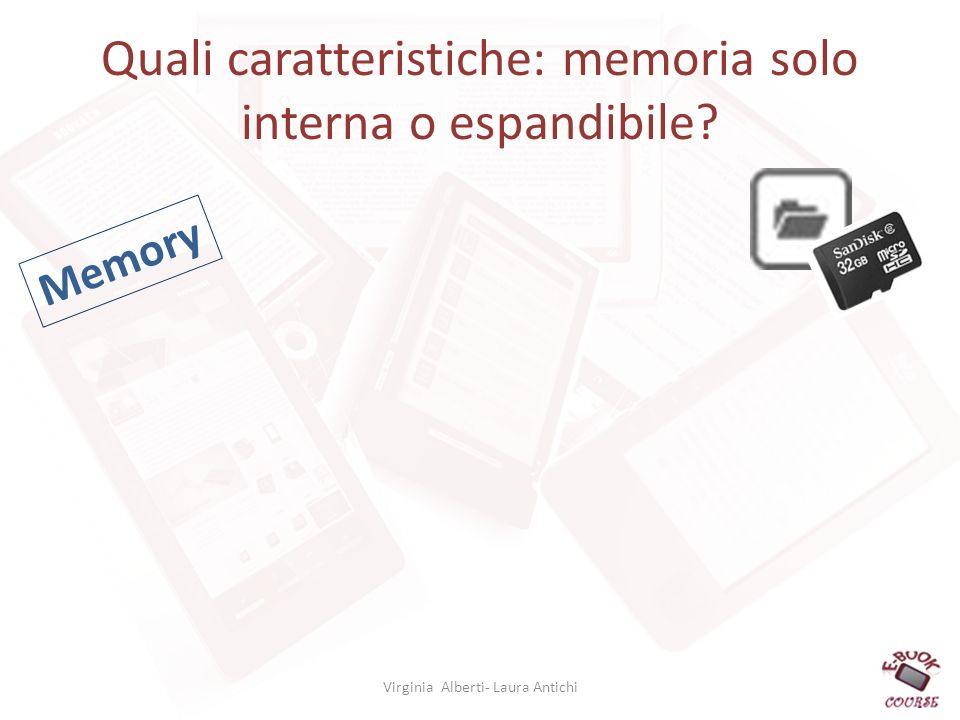 Quali caratteristiche: memoria solo interna o espandibile