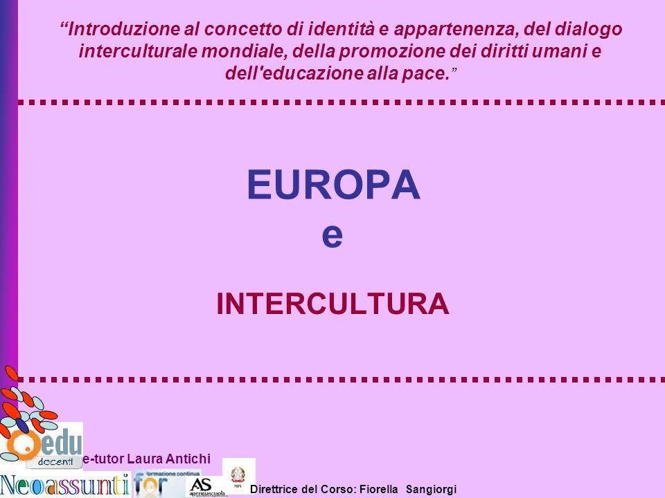 Introduzione al concetto di identità e appartenenza, del dialogo interculturale mondiale, della promozione dei diritti umani e dell educazione alla pace.