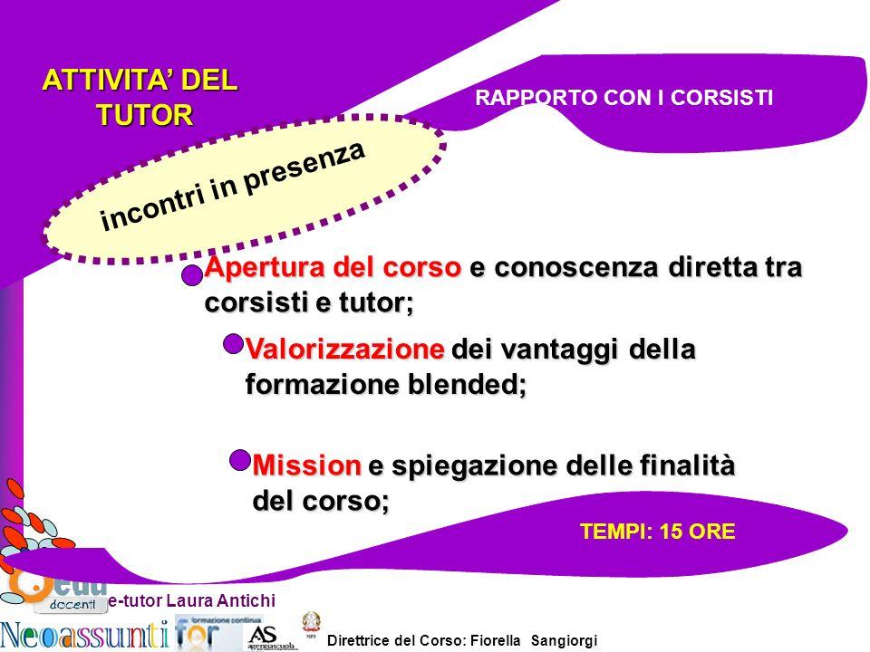 Apertura del corso e conoscenza diretta tra corsisti e tutor;