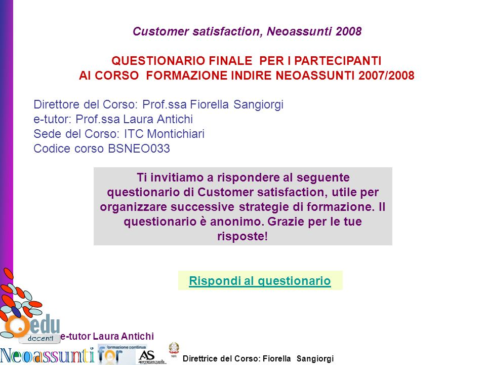Customer satisfaction, Neoassunti 2008