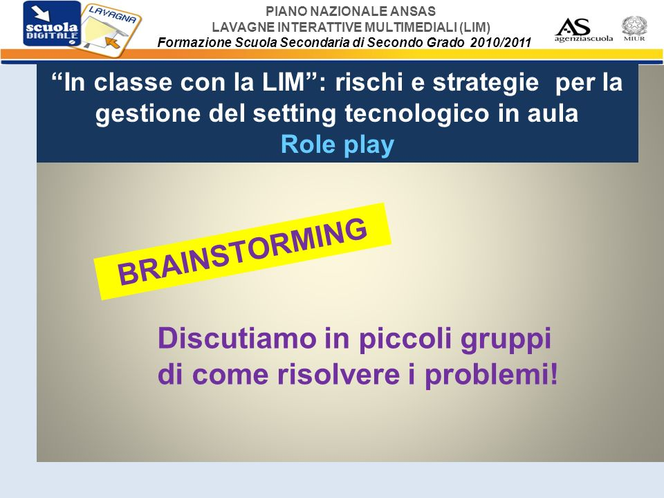 Discutiamo in piccoli gruppi di come risolvere i problemi!