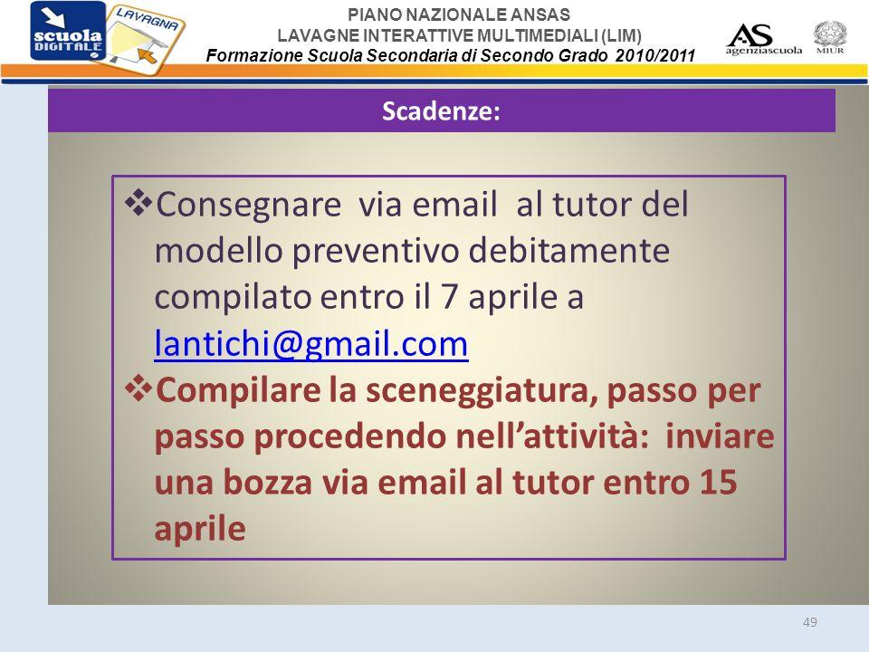 Scadenze: Consegnare via email al tutor del modello preventivo debitamente compilato entro il 7 aprile a lantichi@gmail.com.