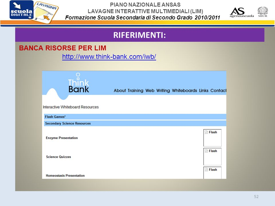 RIFERIMENTI: BANCA RISORSE PER LIM http://www.think-bank.com/iwb/
