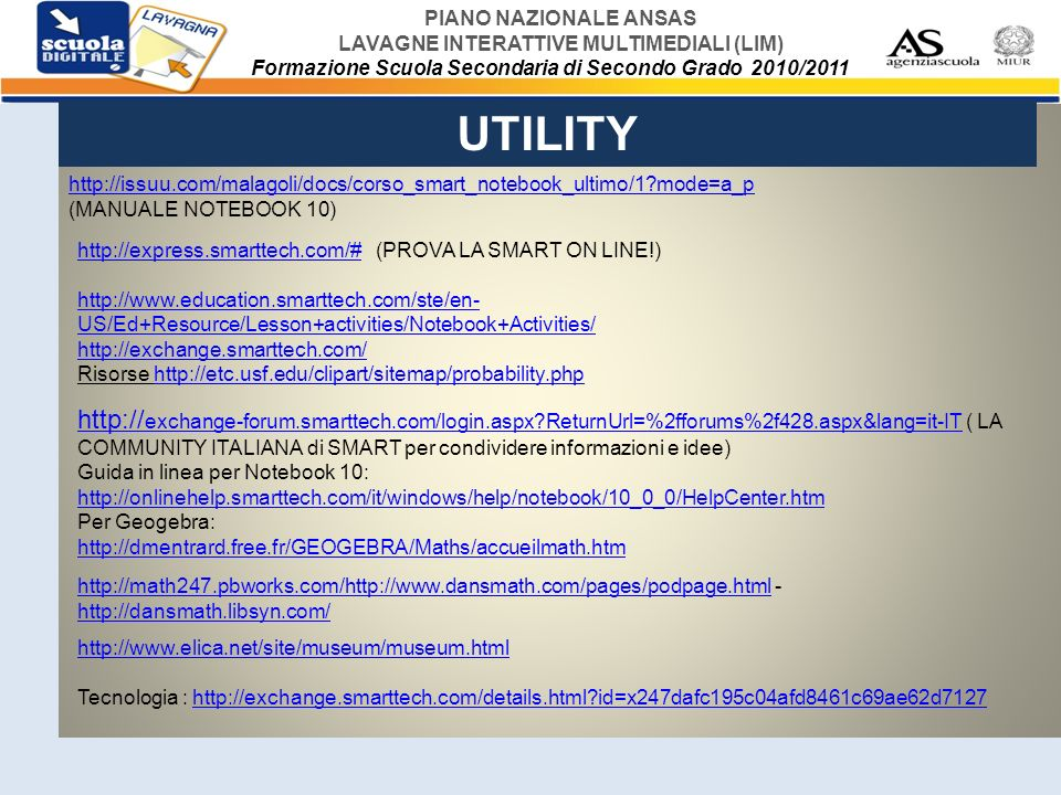 UTILITY http://issuu.com/malagoli/docs/corso_smart_notebook_ultimo/1 mode=a_p (MANUALE NOTEBOOK 10)