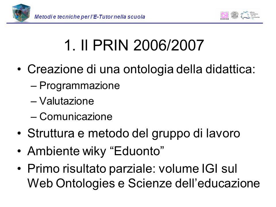 1. Il PRIN 2006/2007 Creazione di una ontologia della didattica: