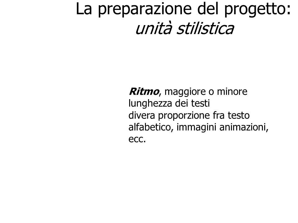 La preparazione del progetto: unità stilistica