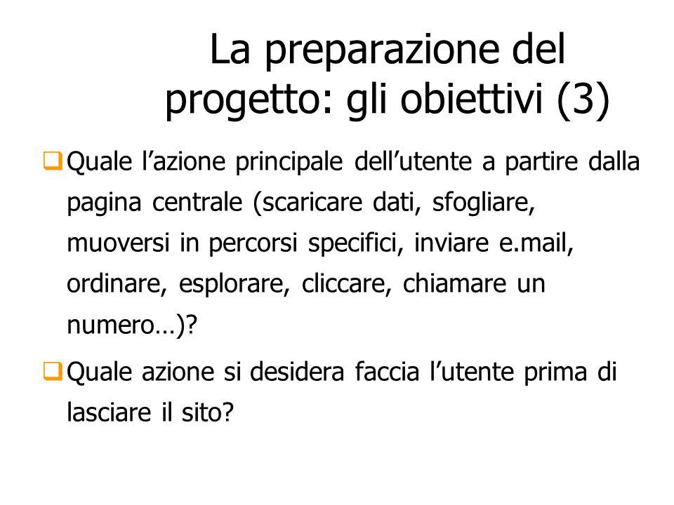 La preparazione del progetto: gli obiettivi (3)
