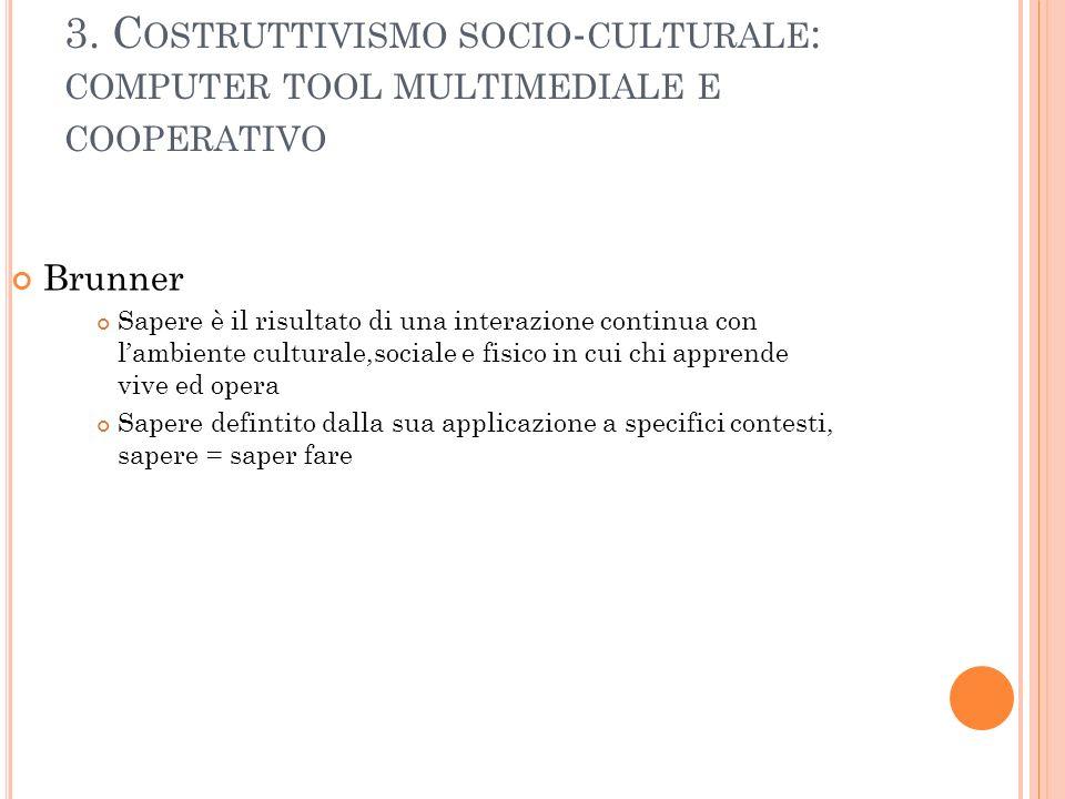 3. Costruttivismo socio-culturale: computer tool multimediale e cooperativo