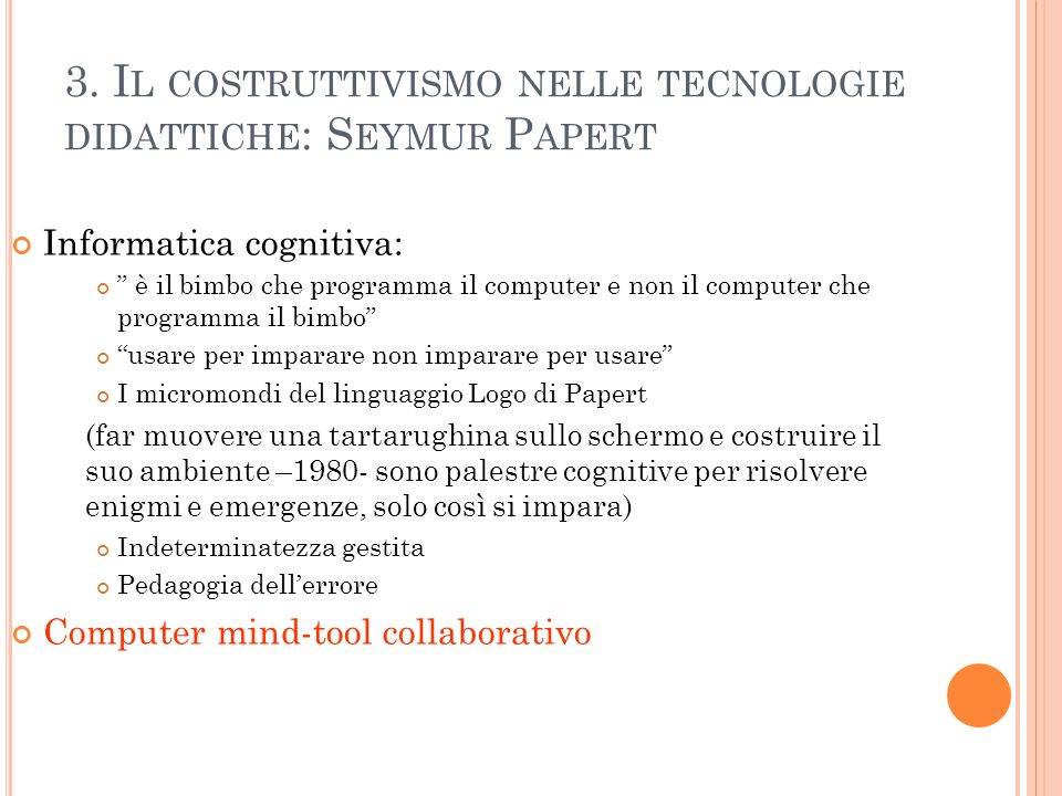3. Il costruttivismo nelle tecnologie didattiche: Seymur Papert