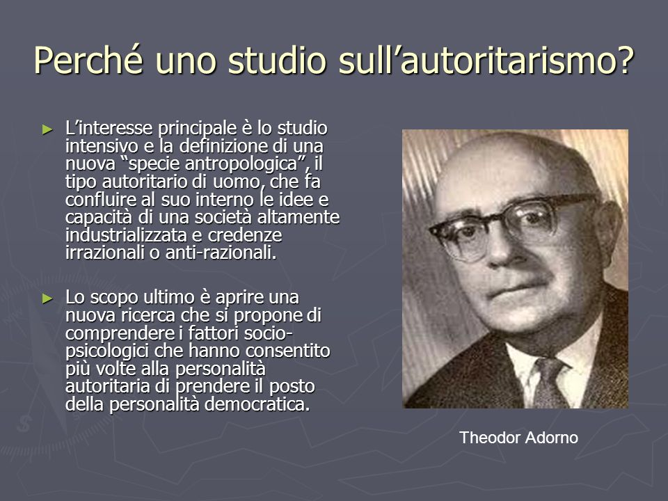 Perché uno studio sull'autoritarismo