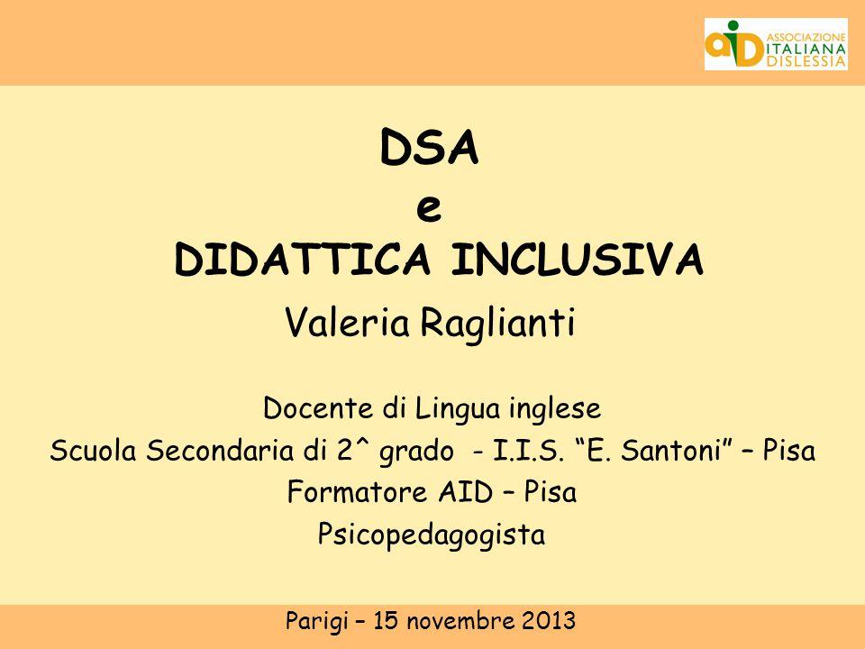 DSA e DIDATTICA INCLUSIVA Valeria Raglianti Docente di Lingua inglese