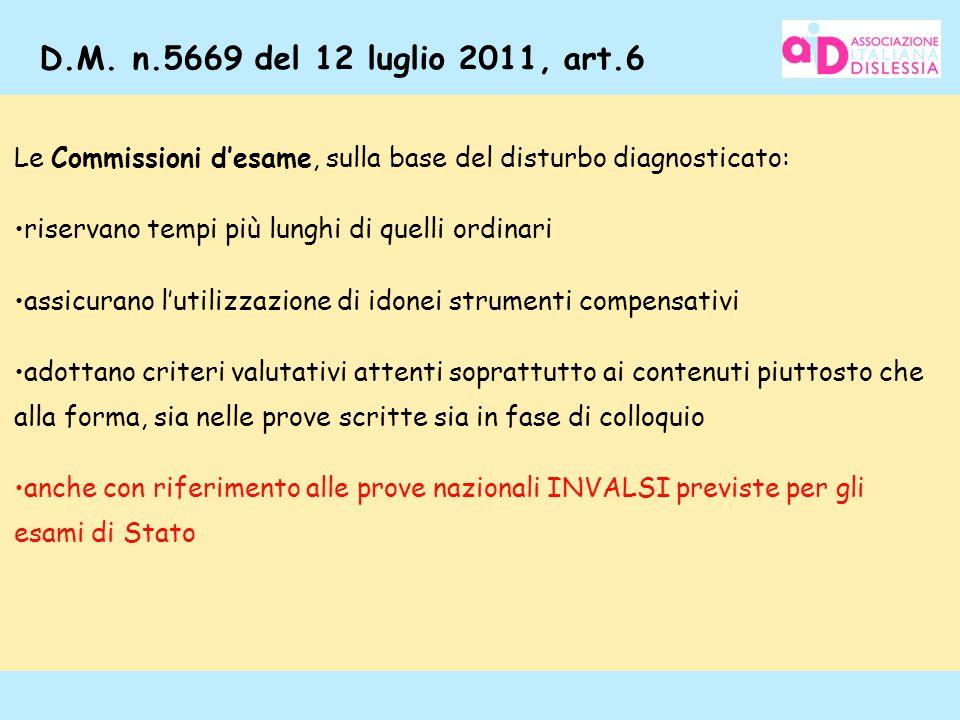 D.M. n.5669 del 12 luglio 2011, art.6 Le Commissioni d'esame, sulla base del disturbo diagnosticato: