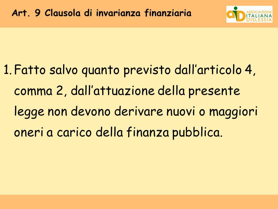 Art. 9 Clausola di invarianza finanziaria