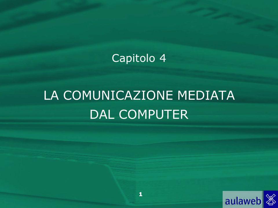 Capitolo 4 LA COMUNICAZIONE MEDIATA DAL COMPUTER