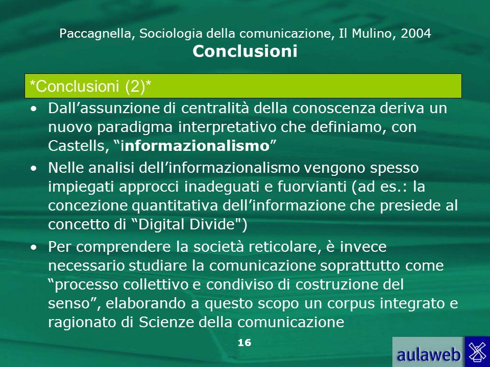 Paccagnella, Sociologia della comunicazione, Il Mulino, 2004 Conclusioni