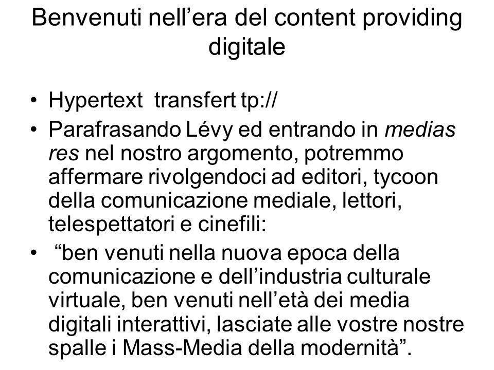 Benvenuti nell'era del content providing digitale