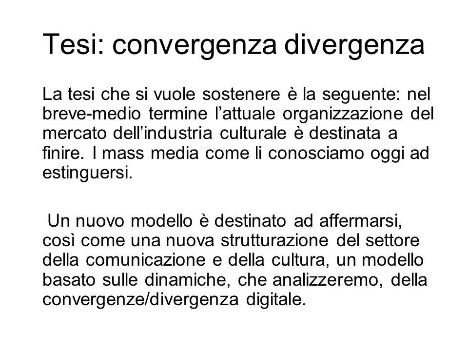Tesi: convergenza divergenza