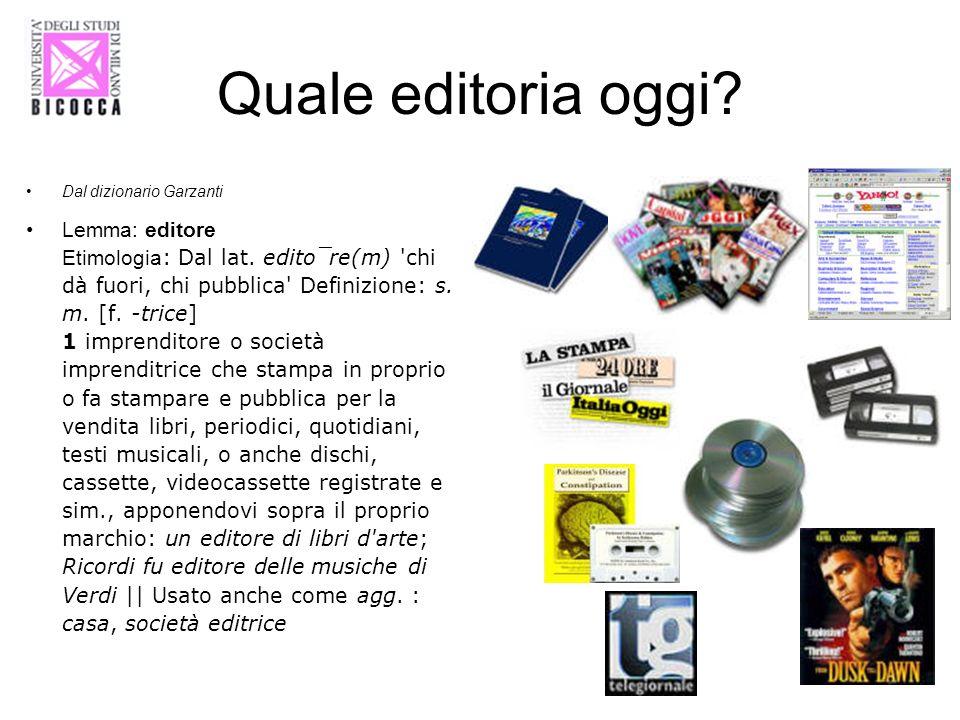 Quale editoria oggi Dal dizionario Garzanti.