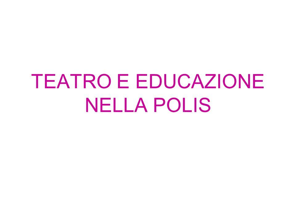 TEATRO E EDUCAZIONE NELLA POLIS
