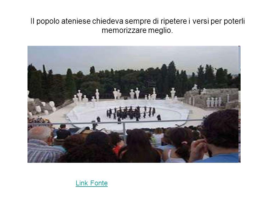 Il popolo ateniese chiedeva sempre di ripetere i versi per poterli memorizzare meglio.