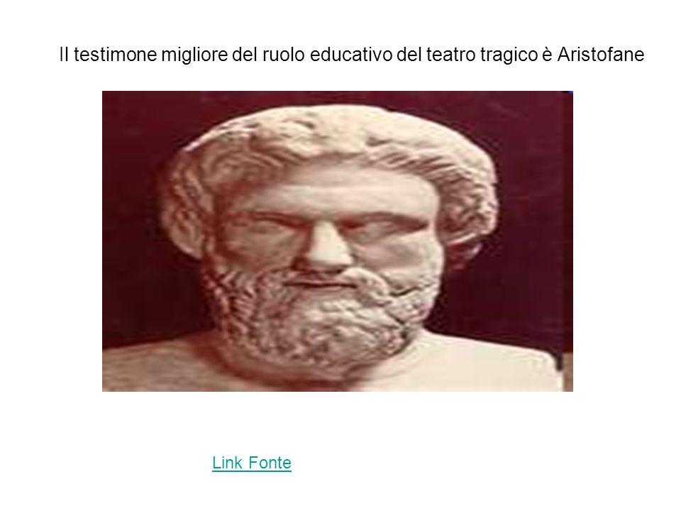Il testimone migliore del ruolo educativo del teatro tragico è Aristofane