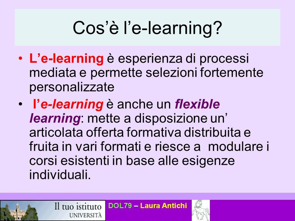 Cos'è l'e-learning L'e-learning è esperienza di processi mediata e permette selezioni fortemente personalizzate.