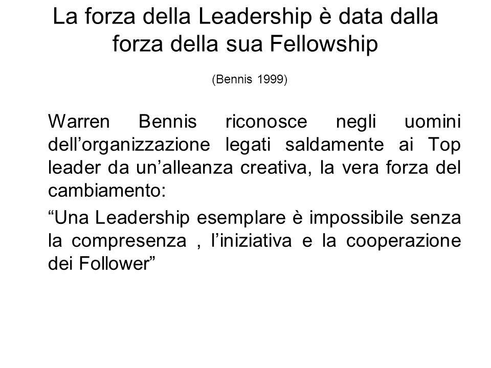 La forza della Leadership è data dalla forza della sua Fellowship (Bennis 1999)