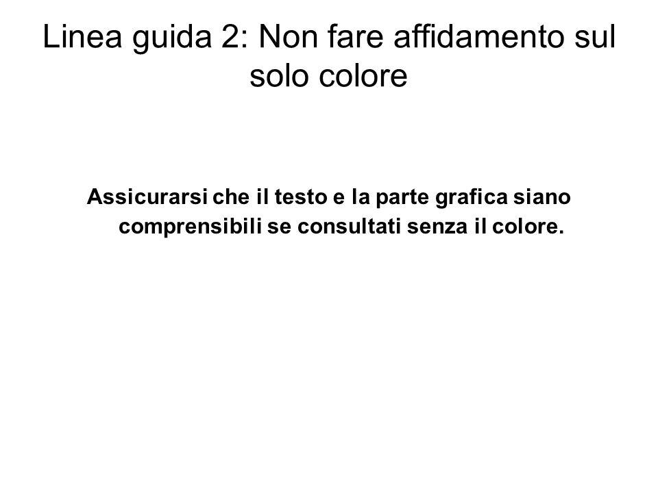 Linea guida 2: Non fare affidamento sul solo colore