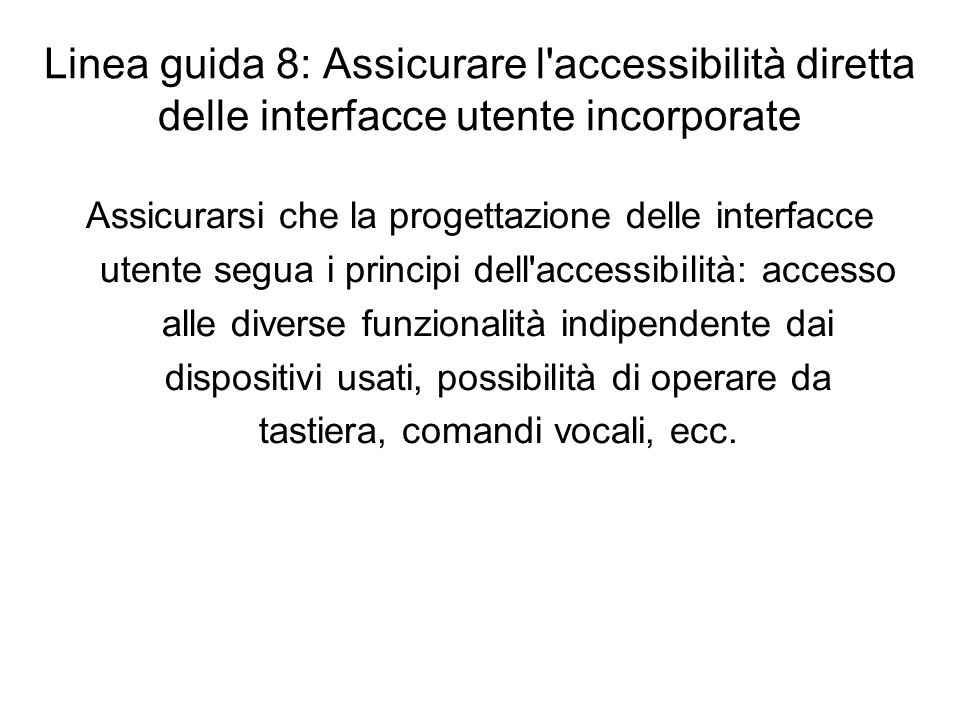Linea guida 8: Assicurare l accessibilità diretta delle interfacce utente incorporate