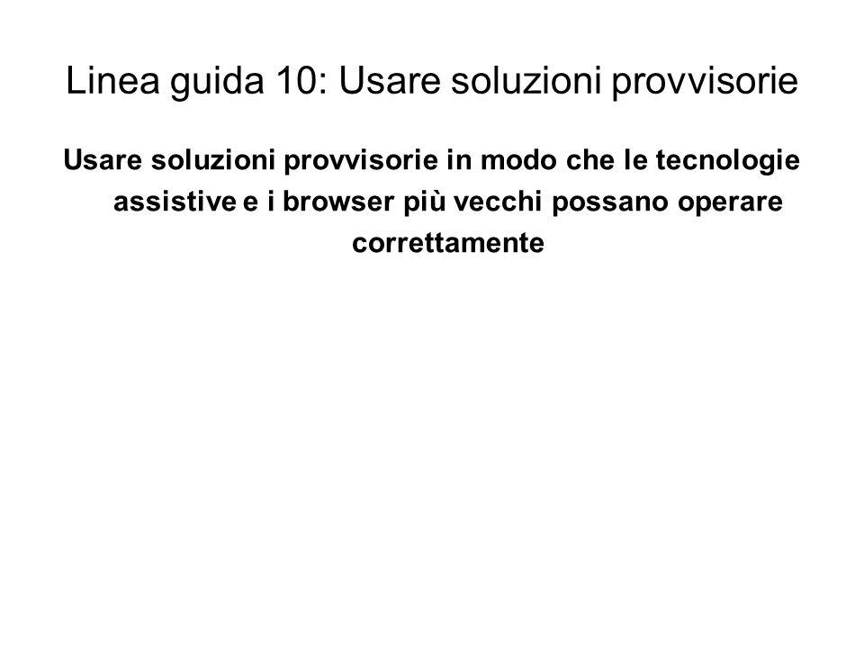 Linea guida 10: Usare soluzioni provvisorie