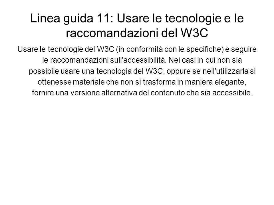 Linea guida 11: Usare le tecnologie e le raccomandazioni del W3C