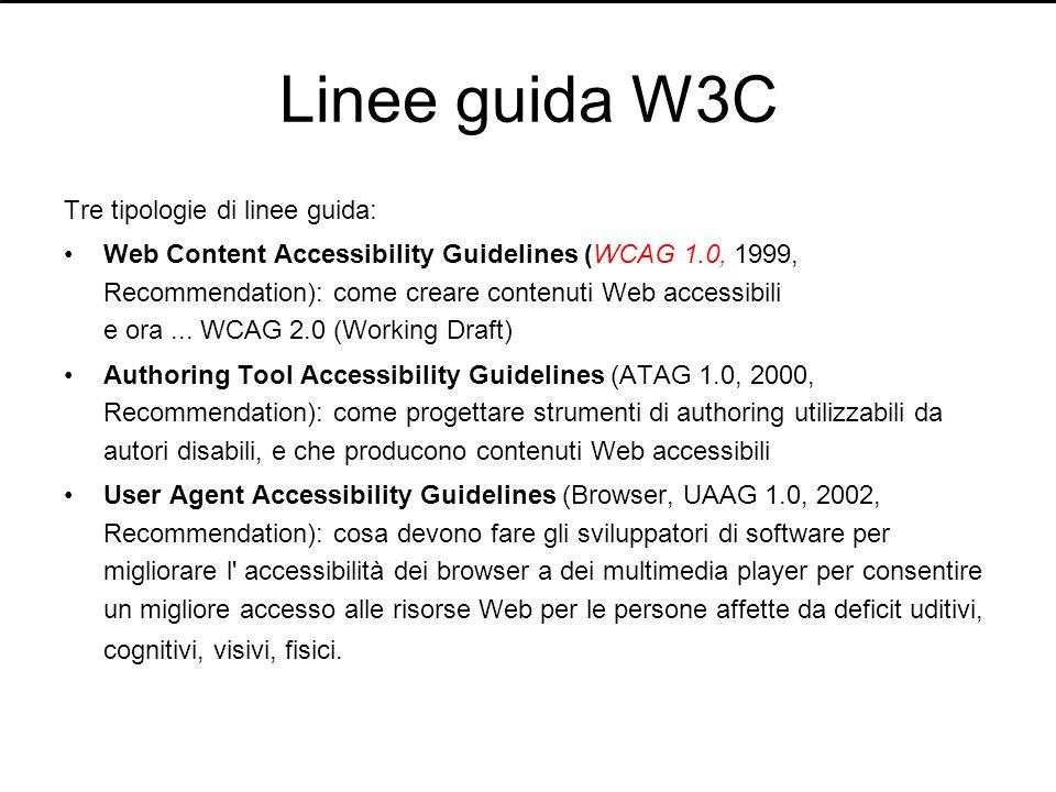Linee guida W3C Tre tipologie di linee guida: