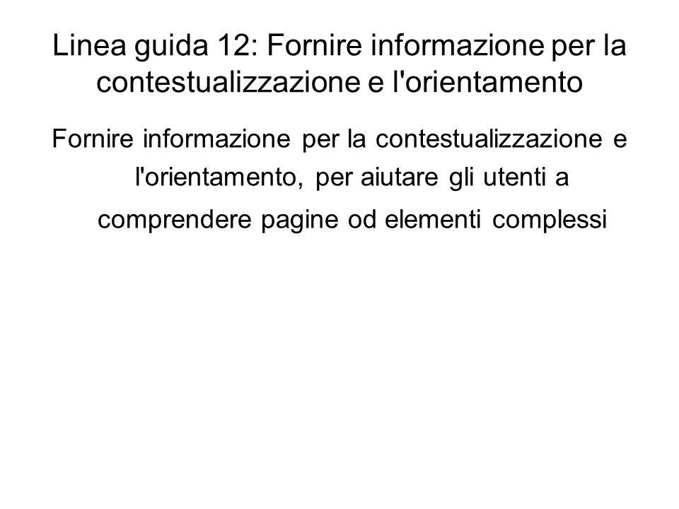 Linea guida 12: Fornire informazione per la contestualizzazione e l orientamento