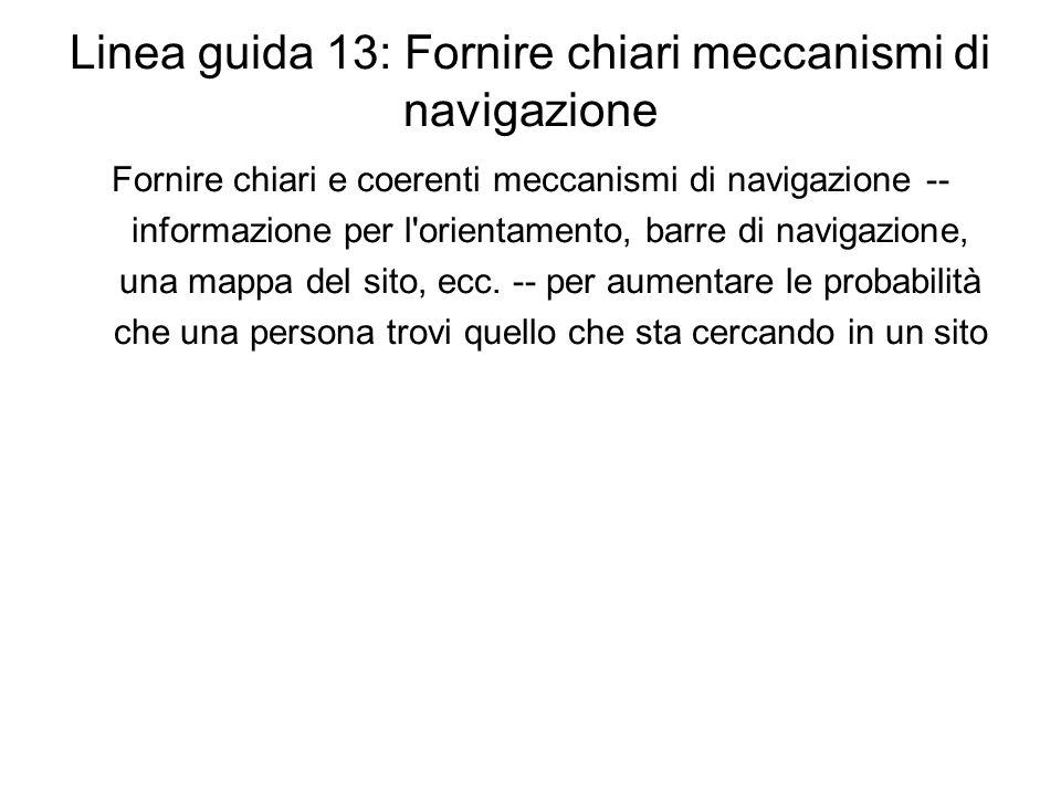 Linea guida 13: Fornire chiari meccanismi di navigazione